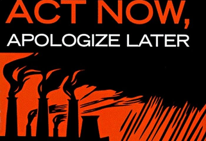 Act Now Apologize Later